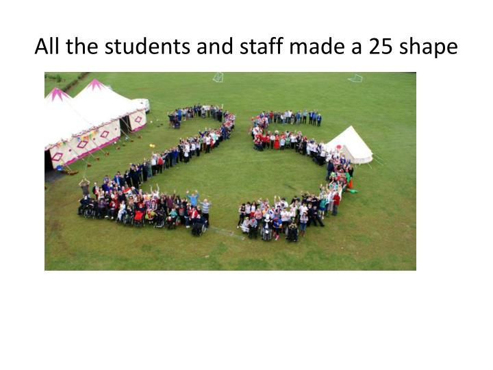 All the students and staff made a 25 shape