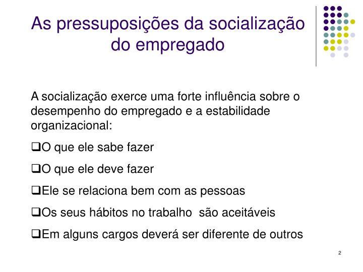 As pressuposi es da socializa o do empregado