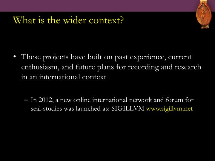 What is the wider context?