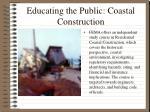 educating the public coastal construction