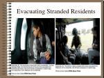 evacuating stranded residents