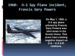 1960 u 2 spy plane incident francis gary powers