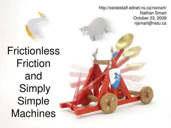 Frictionless friction and simply simple machines