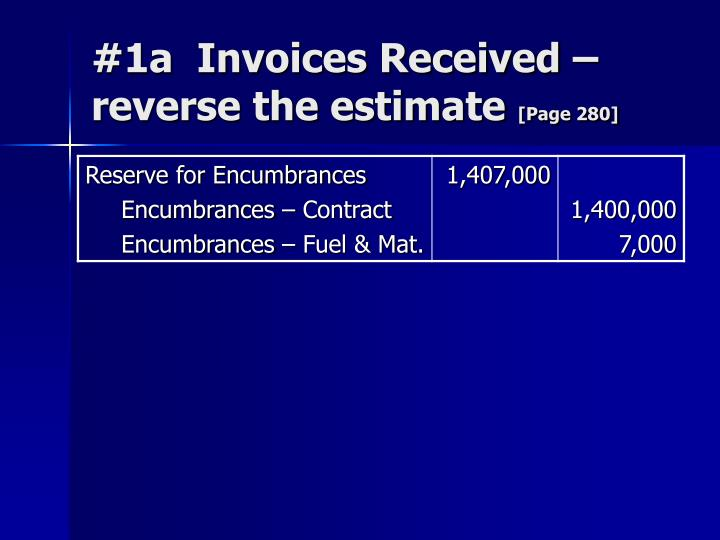 #1a  Invoices Received – reverse the estimate