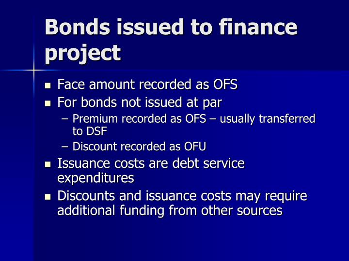 Bonds issued to finance project