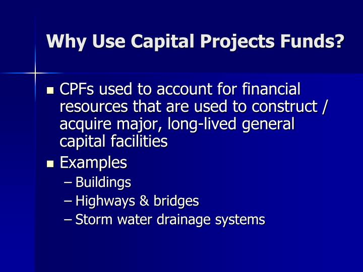 Why use capital projects funds