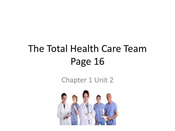 The total health care team page 16