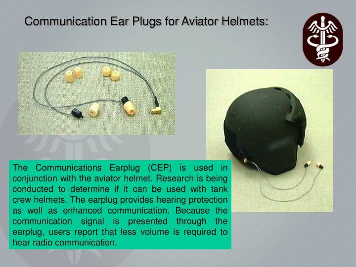 Communication Ear Plugs for Aviator Helmets: