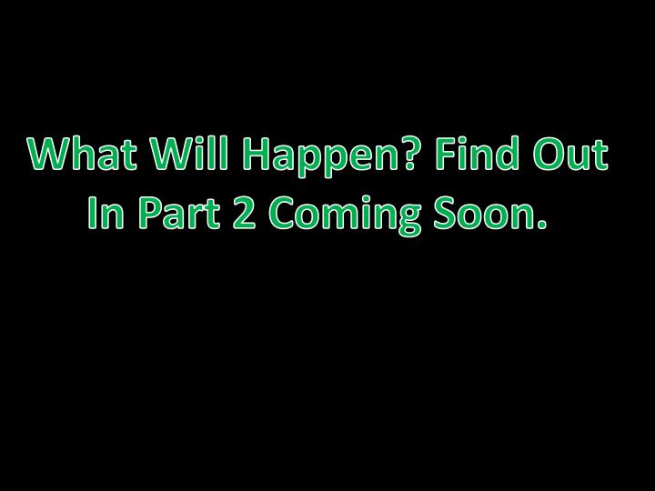 What Will Happen? Find Out