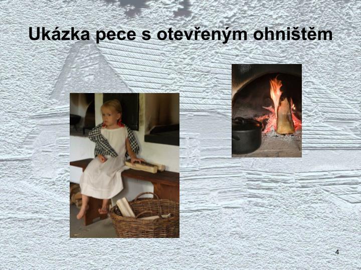 Ukázka pece s otevřeným ohništěm