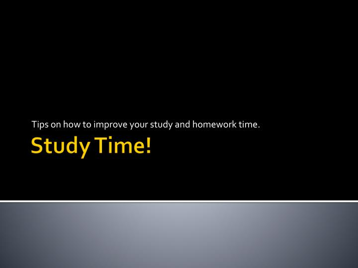 tips on how to improve your study and homework time n.