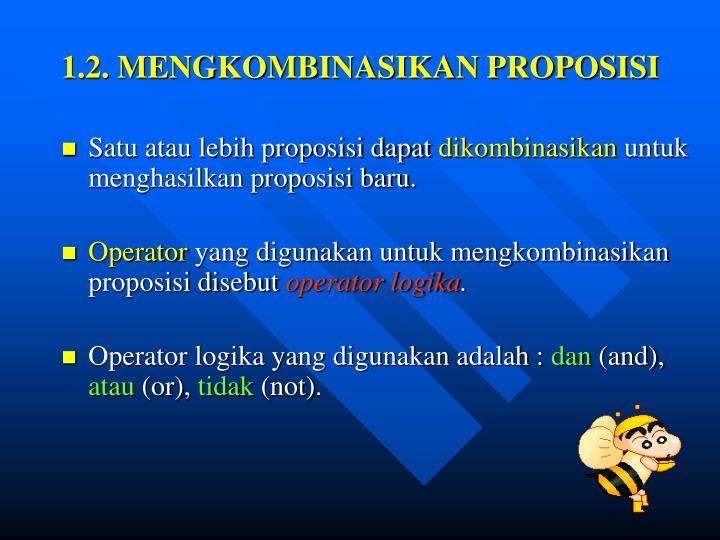 1.2. MENGKOMBINASIKAN PROPOSISI