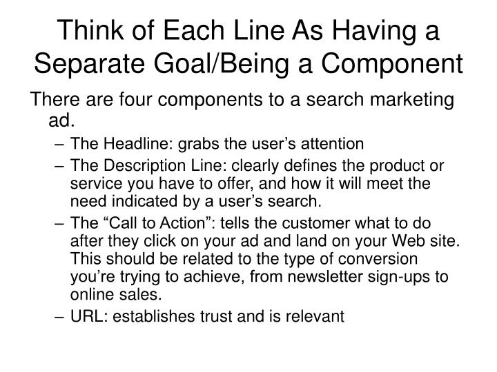 Think of Each Line As Having a Separate Goal/Being a Component