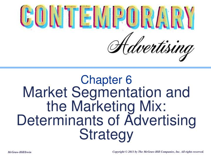 chapter 6 market segmentation and the marketing mix determinants of advertising strategy n.