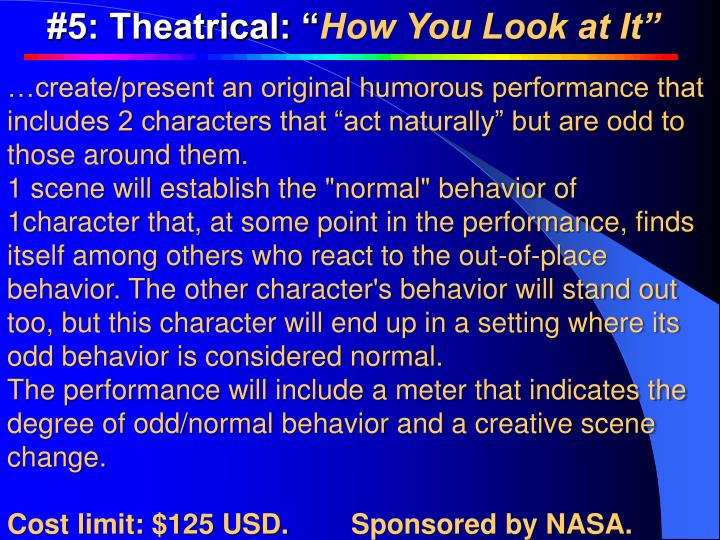 """#5: Theatrical: """""""