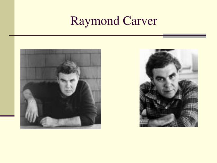 a serious talk raymond carver essay Raymond carver cathedral raymond carver clearly the thematic representation of opening up to the world to a new perspective, is developed by the narrator actually closing his eyes and experiencing the cathedral through the blind man's experience of it is an example of a resurrection.