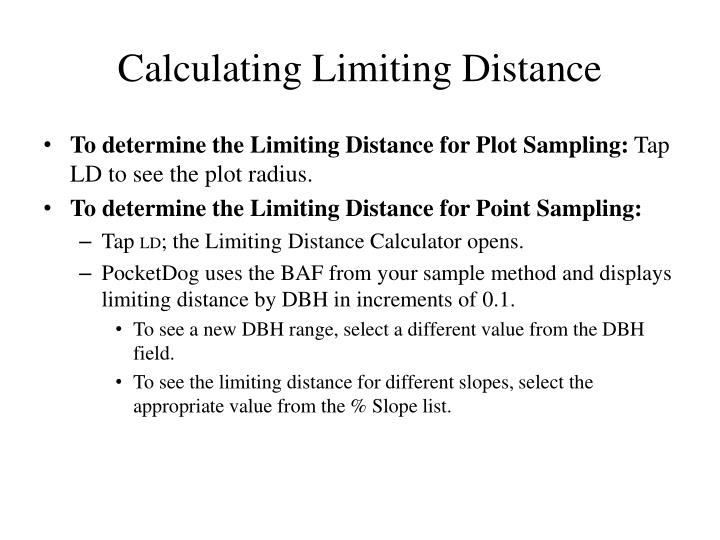 Calculating Limiting Distance