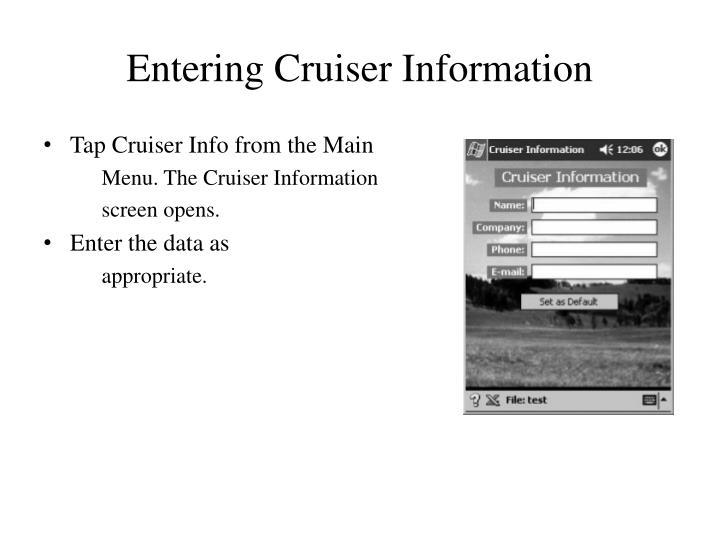 Entering Cruiser Information