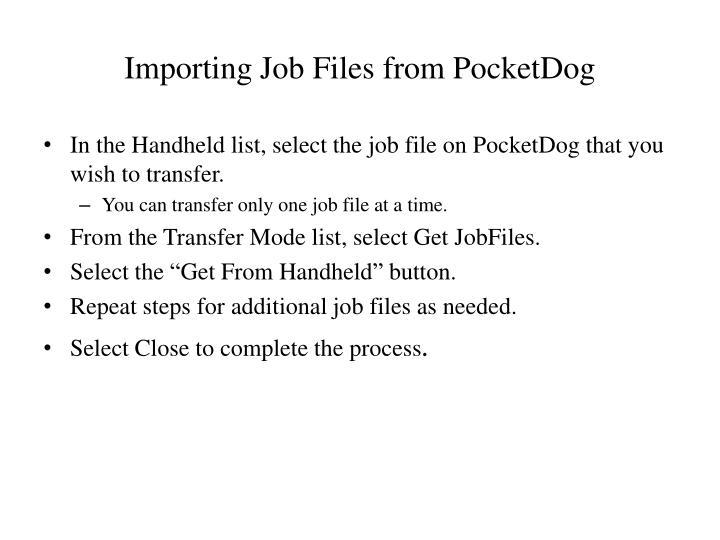 Importing Job Files from PocketDog