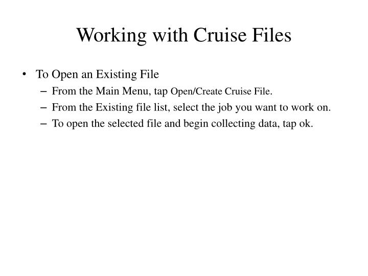 Working with Cruise Files