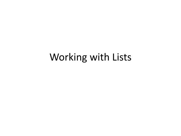 Working with Lists