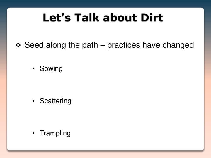 Let s talk about dirt