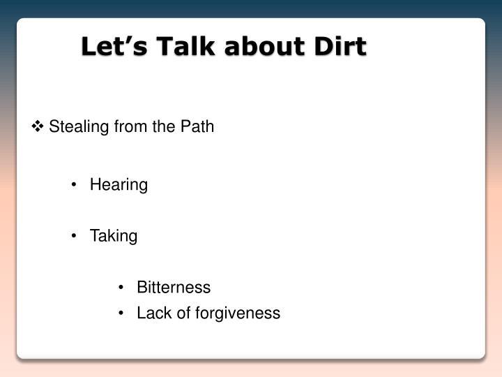 Let's Talk about Dirt
