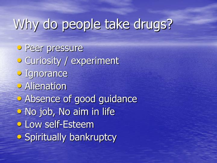 Why do people take drugs