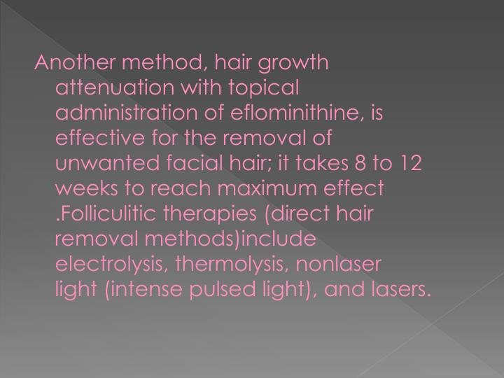 Another method, hair growth attenuation with topical administration of