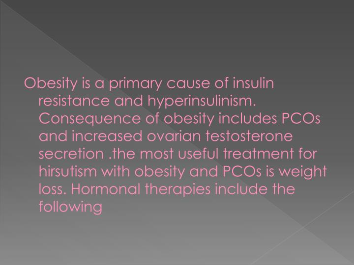 Obesity is a primary cause of insulin resistance and