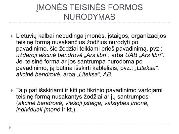 ĮMONĖS TEISINĖS FORMOS NURODYMAS