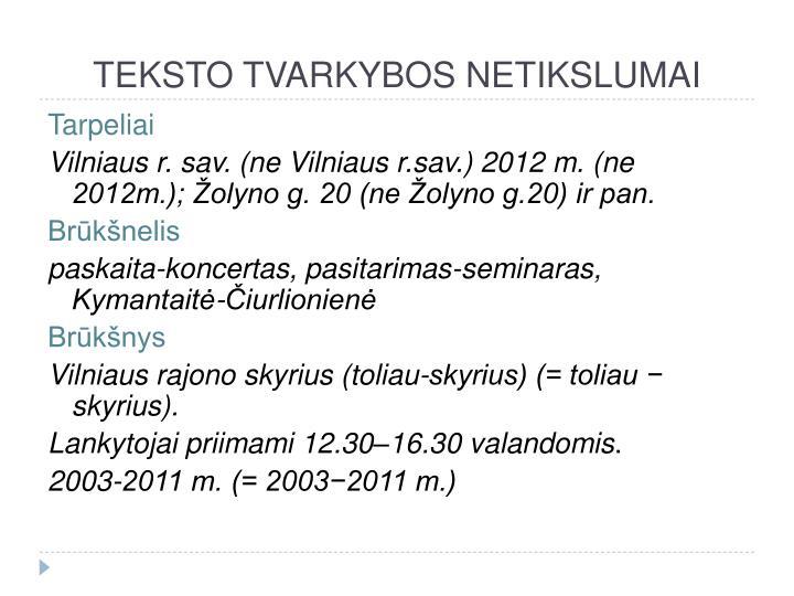 TEKSTO TVARKYBOS NETIKSLUMAI