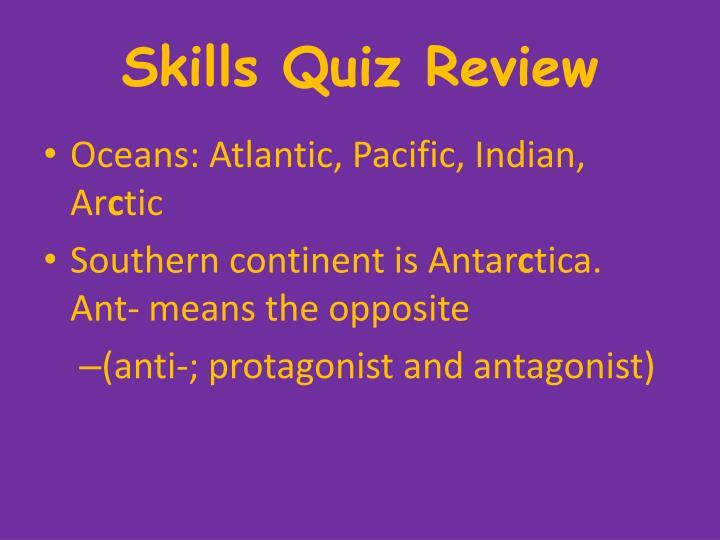 Skills Quiz Review