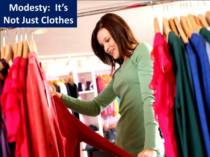 Modesty:  It's Not Just Clothes