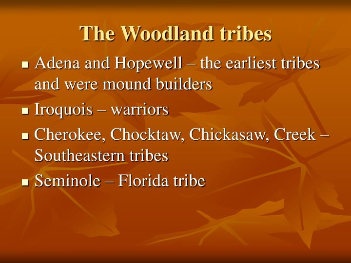 The Woodland tribes