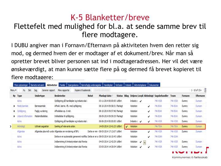 K-5 Blanketter/breve