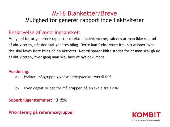 M-16 Blanketter/Breve
