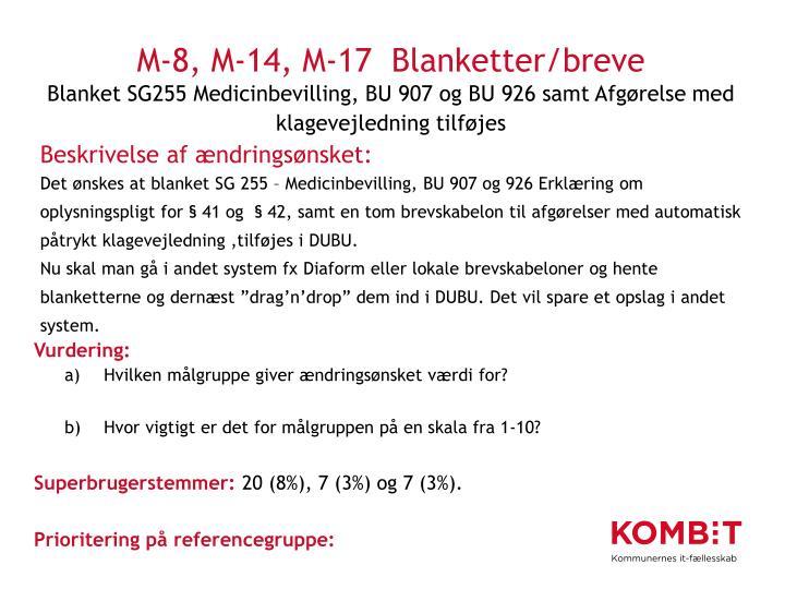 M-8, M-14, M-17  Blanketter/breve