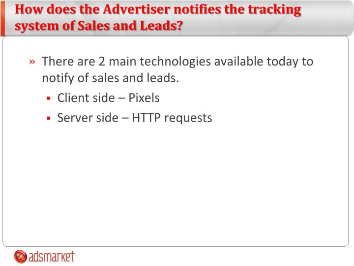 How does the Advertiser notifies the tracking system of Sales and Leads?