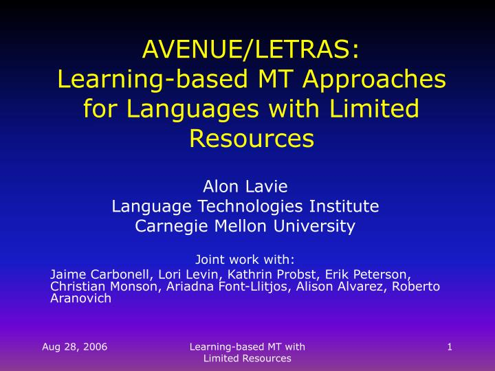 avenue letras learning based mt approaches for languages with limited resources n.