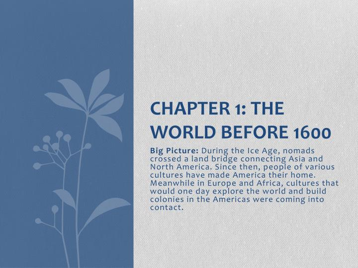 chapter 1 the world before 1600 n.