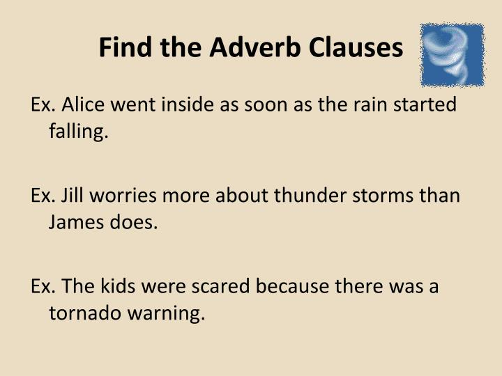 Find the Adverb Clauses