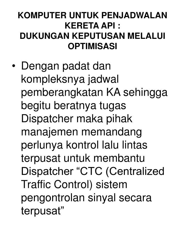 KOMPUTER UNTUK PENJADWALAN KERETA API :