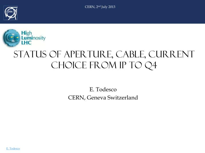 Status of aperture cable current choice from ip to q4
