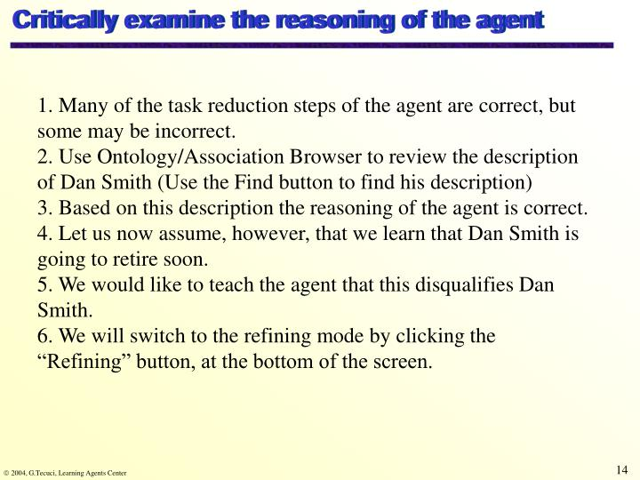 Critically examine the reasoning of the agent