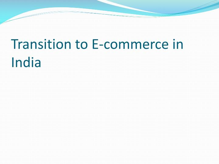 transition to e commerce in india n.