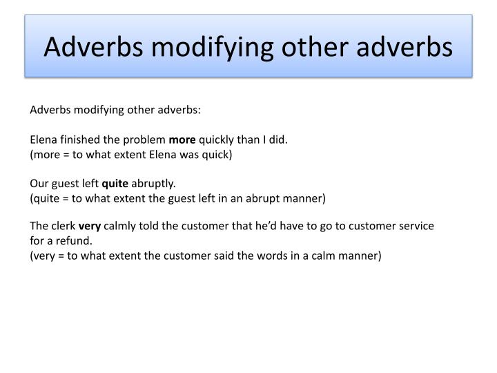 Adverbs modifying other adverbs