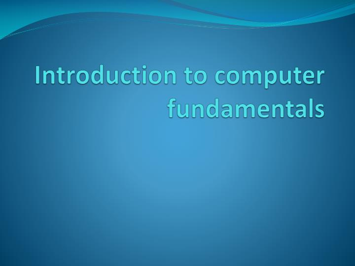 PPT - Introduction to computer fundamentals PowerPoint