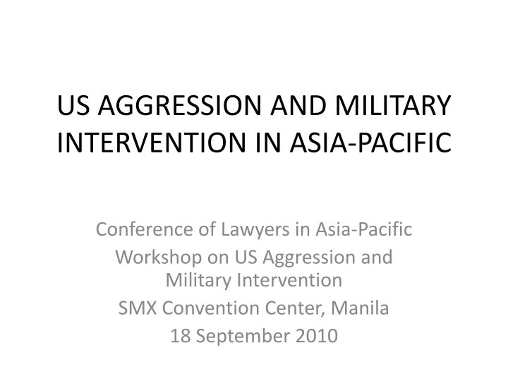 us aggression and military intervention in asia pacific n.