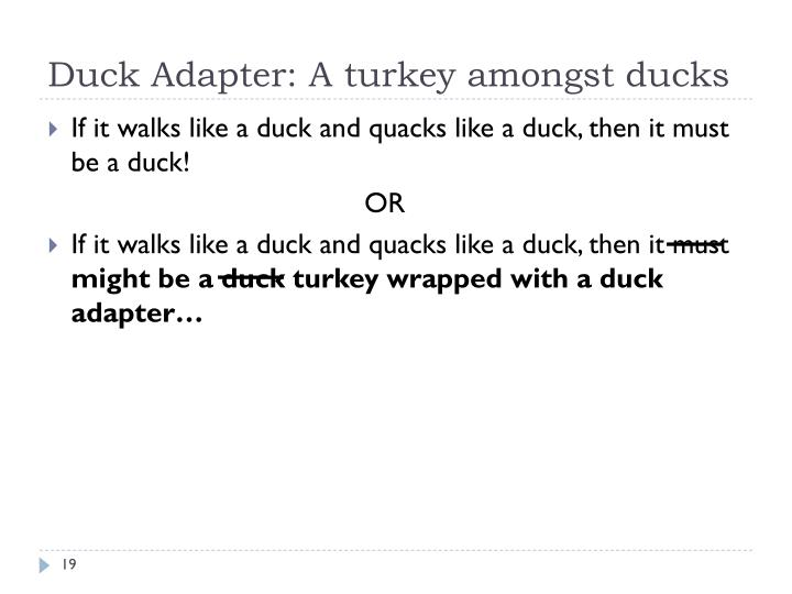 Duck Adapter: A turkey amongst ducks